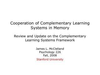 James L. McClelland Psychology 226 Fall, 2008 Stanford University