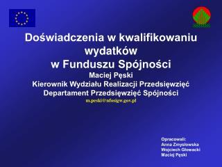 Opracowali: Anna Zmysłowska Wojciech Głowacki Maciej Pęski
