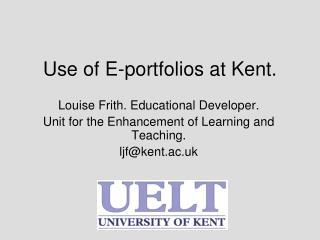 Use of E-portfolios at Kent.