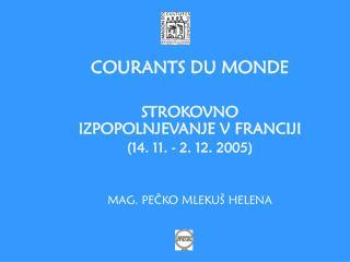 COURANTS DU MONDE STROKOVNO IZPOPOLNJEVANJE V FRANCIJI (14. 11. - 2. 12. 2005)