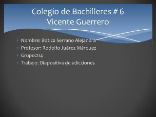 Colegio de Bachilleres # 6 Vicente Guerrero