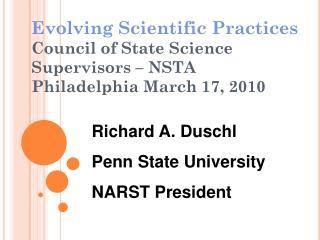 Richard A. Duschl Penn State University NARST President