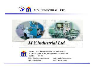 M.Y. INDUSTRIAL LTD .