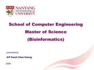 School of Computer Engineering Master  of Science ( Bioinformatics)