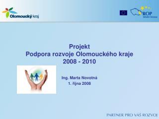 Projekt Podpora rozvoje Olomouck�ho kraje 2008 - 2010