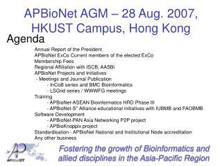 APBioNet AGM � 28 Aug. 2007, HKUST Campus, Hong Kong
