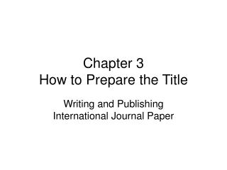 Chapter 3  How to Prepare the Title