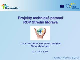 Projekty technické pomoci  ROP Střední Morava