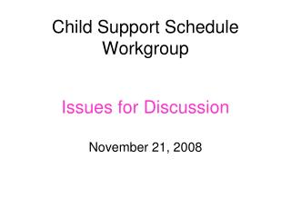 Child Support Schedule Workgroup