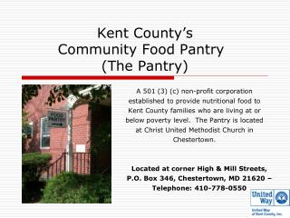 Kent County�s  Community Food Pantry	  (The Pantry)