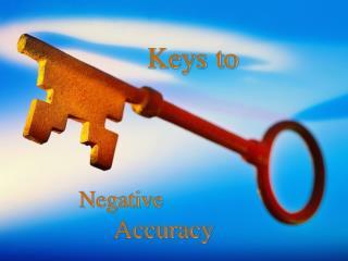 Keys to  Negative Accuracy