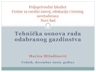 Poljoprivredni fakultet  Centar za ruralni razvoj, edukaciju i trening savetodavaca  Novi Sad