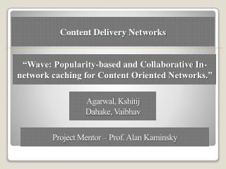 �Wave: Popularity-based and Collaborative In-network caching for Content Oriented Networks.�
