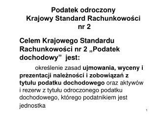 Podatek odroczony Krajowy Standard Rachunkowości  nr 2