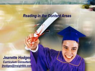 Jeanette Hodges Curriculum Consultant jhodges@insightbb
