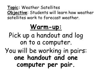 Warm-up: Pick up a handout and log on to a computer.