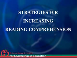 STRATEGIES F0R INCREASING READING COMPREHENSION