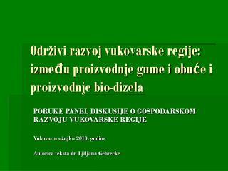 Održivi razvoj vukovarske regije: između proizvodnje gume i obuće i proizvodnje bio-dizela