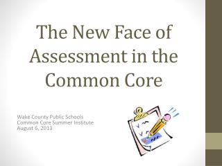 The New Face of Assessment in the Common Core