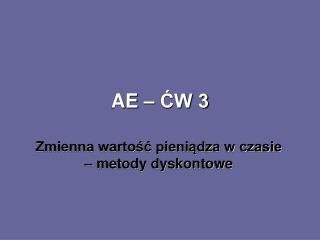 AE – ĆW 3