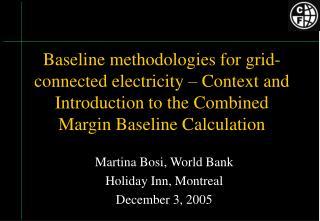 Martina Bosi, World Bank  Holiday Inn, Montreal December 3, 2005