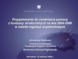 Konstancja Piątkowska Instytucja Zarządzająca  Podstawami Wsparcia Wspólnoty