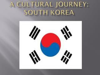 A Cultural Journey: South Korea