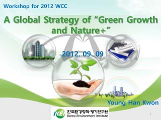 """A Global Strategy of """"Green Growth and Nature+"""""""