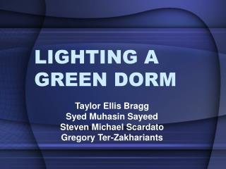 LIGHTING A GREEN DORM