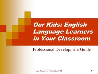 Our Kids: English Language Learners in Your Classroom