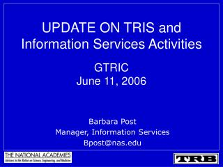 UPDATE ON TRIS and Information Services Activities GTRIC  June 11, 2006