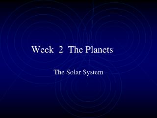 Week  2  The Planets