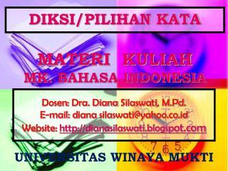 DIKSI/PILIHAN KATA MATERI  KULIAH MK. BAHASA INDONESIA