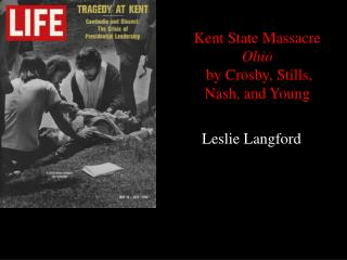 Kent State Massacre Ohio  by Crosby, Stills,  Nash, and Young