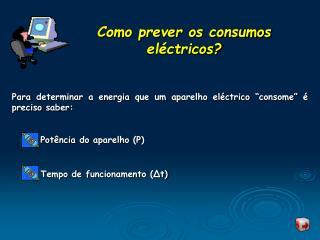 Como prever os consumos eléctricos?