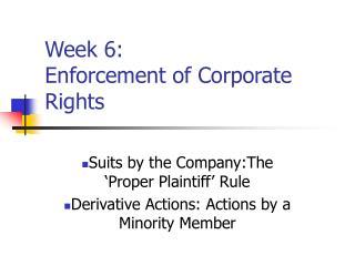 Week 6: Enforcement of Corporate Rights