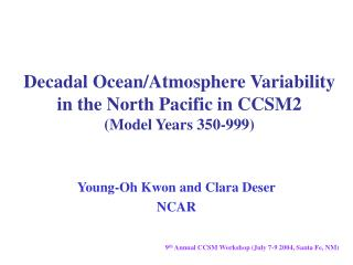Decadal Ocean/Atmosphere Variability  in the North Pacific in CCSM2 (Model Years 350-999)