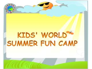 KIDS' WORLD  SUMMER FUN CAMP