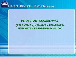 PERATURAN PEGAWAI AWAM  (PELANTIKAN, KENAIKAN PANGKAT & PENAMATAN PERKHIDMATAN) 2005