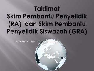 Taklimat  Skim Pembantu Penyelidik (RA)  dan Skim Pembantu Penyelidik Siswazah (GRA)
