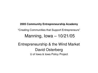 Entrepreneurship & the Wind Market David Osterberg U of Iowa & Iowa Policy Project