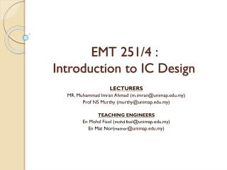 EMT 251/4 :  Introduction to IC Design