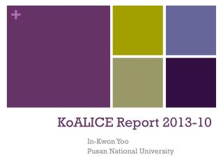 KoALICE  Report 2013-10