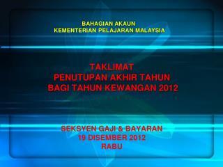 BAHAGIAN AKAUN KEMENTERIAN  PELAJARAN MALAYSIA