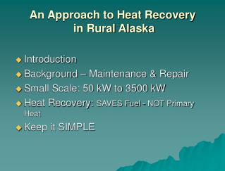 An Approach to Heat Recovery  in Rural Alaska