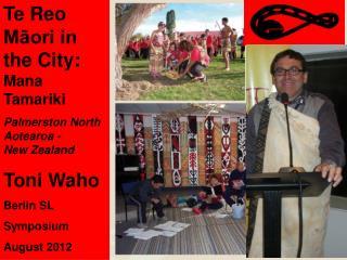 Te Reo Māori in the City: Mana Tamariki Palmerston North Aotearoa - New Zealand Toni Waho