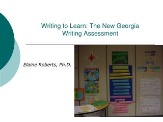 Writing to Learn: The New Georgia  Writing Assessment