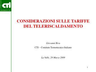 CONSIDERAZIONI SULLE TARIFFE DEL TELERISCALDAMENTO Giovanni Riva