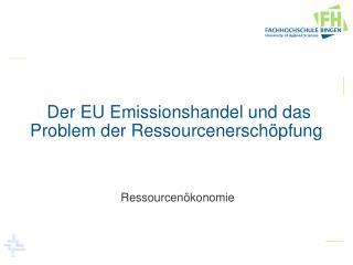 Der EU Emissionshandel und das Problem der Ressourcenerschöpfung