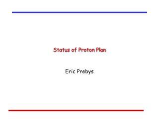 Status of Proton Plan